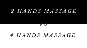 2 hands massage vs 4 hands massage outcall